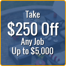 Take $250 Off Any Job Up to $5,000
